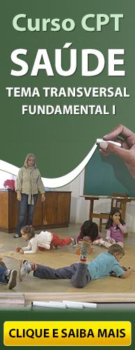 Curso CPT Saúde - Tema Transversal - Fundamental I. Clique aqui e conheça!
