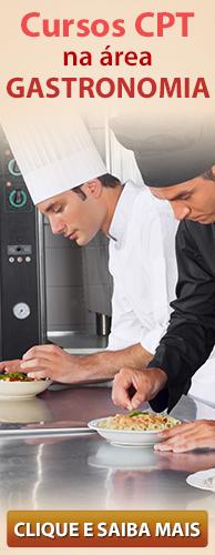 Conheça os Cursos CPT na área Gastronomia. Clique aqui.