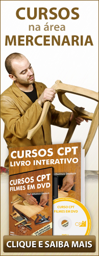 Conheça os Cursos CPT na área Marcenaria. Clique aqui.