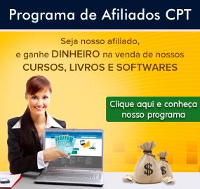 Programa de Afiliados CPT - Seja nosso afiliado, e ganhe DINHEIRO na venda de nossos CURSOS, LIVROS E SOFTWARES