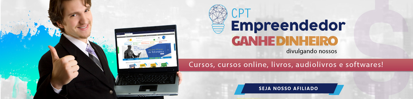 CPT empreendedor ganhe dinheiro divulgando nossos produtos.