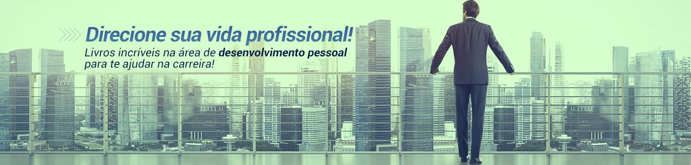 Direcione sua vida profissional! Livros incríveis na área de desenvolvimento pessoal para te ajudar na carreira!