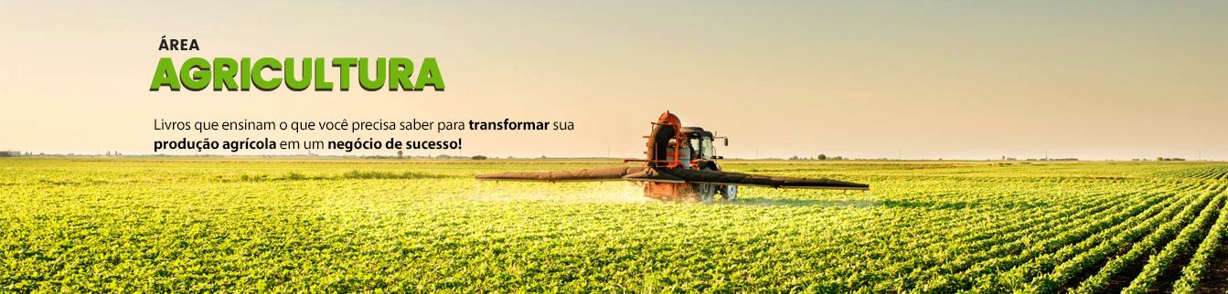 Área Agricultura. Livros que ensinam o que você precisa saber para transformar sua produção agrícola em um negócio de sucesso!