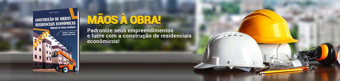 Mãos à obra! Lucre com a construção de residenciais econômicos!