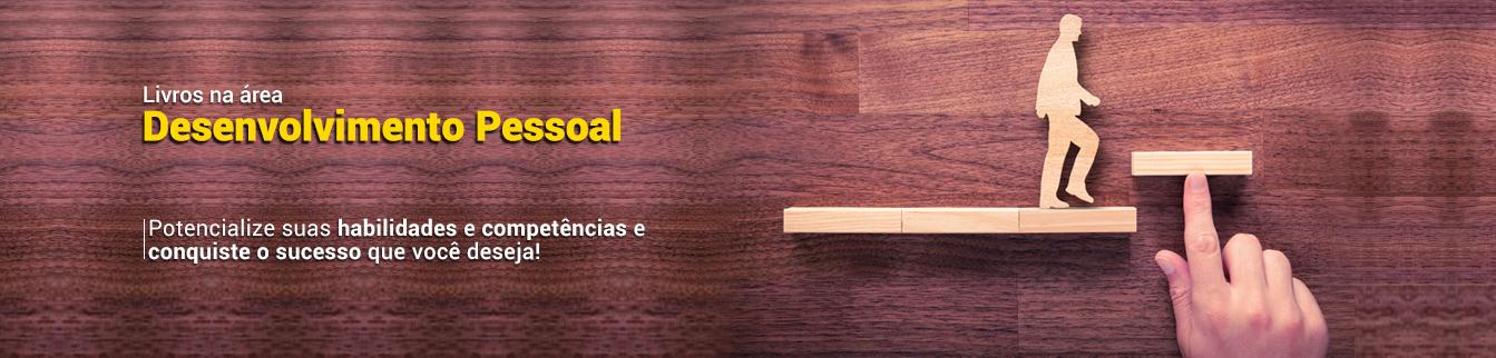 Livros na Área de Desenvolvimento Pessoal - Potencialize suas habilidades e competências e conquiste o sucesso que você deseja!