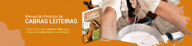 Manual do Produtor de Cabras Leiteiras: Tudo o que você precisa saber para começar do jeito certo na atividade!