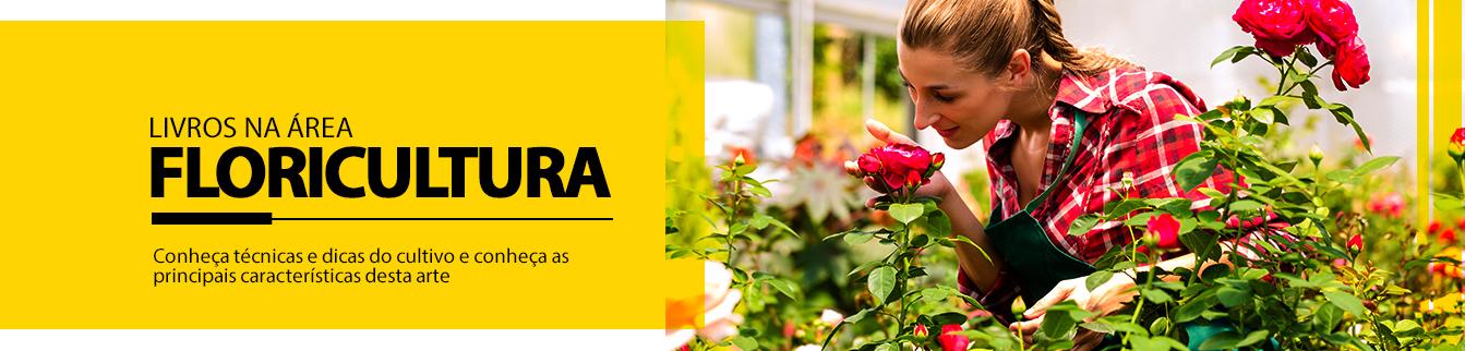 Livros na área de Floricultura! Conheça técnicas e dicas de cultivo e conheça as principais características desta arte!