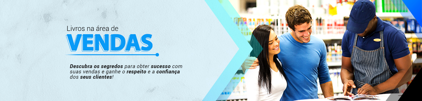 Descubra os segredos para obter sucesso com suas vendas e ganhe o respeito e a confiança dos seus clientes!