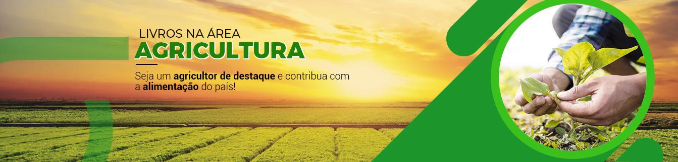 Livros na área de Agricultura! Seja um agricultor de destaque e contibua com a alimentação do país!