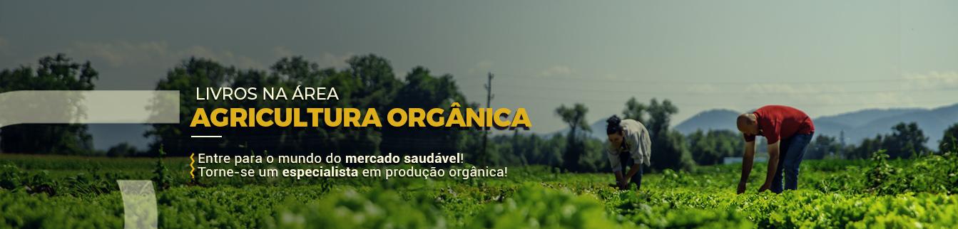 Livros na área Agricultura Orgânica! Entre para o mundo do mercado saudável! Torne-se um especialista em produção orgânica!