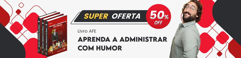 Livro AFE Aprenda a Administrar Com Humor - Super Oferta 50% OFF