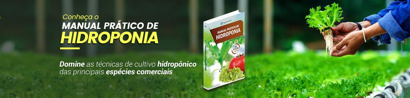 Conheça o manual Prático de Hidroponia! Domine as técnicas de cultivo hidropônico das principais espécies comerciais!