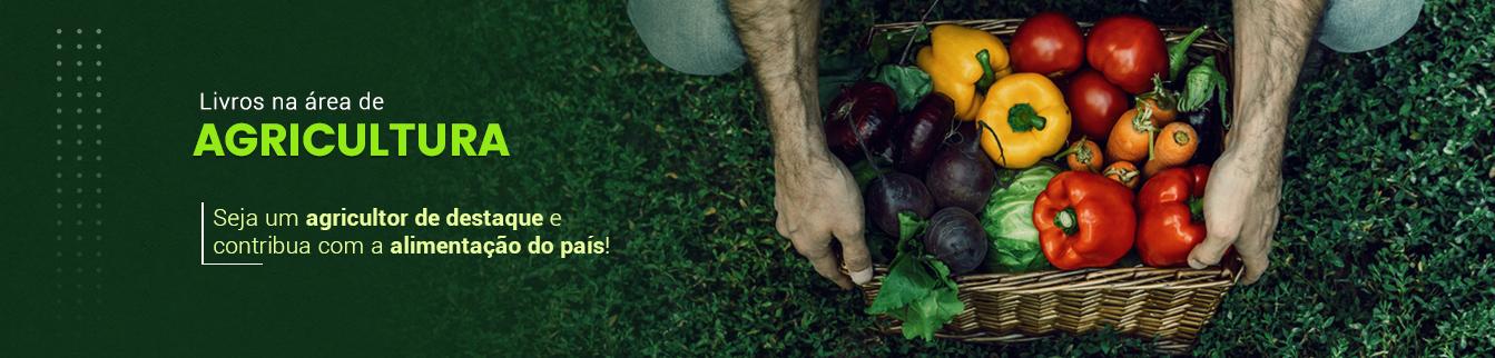 Livros na área de Agricultura! Seja um agricultor de destaque e contribua com a alimentação do país!