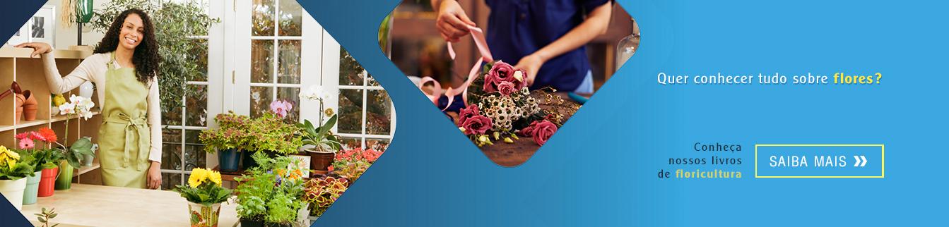Quer conhecer tudo sobre flores? Conheça nossos livros de floricultura.
