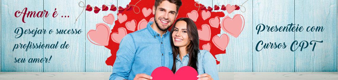Campanha: No dia dos Namorados capriche no presente. Dê Cursos CPT