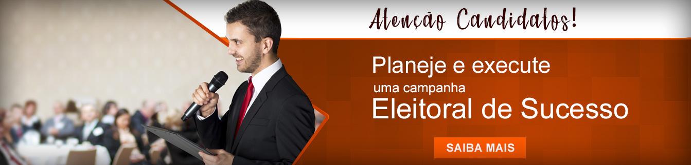 Atenção Candidatos - Planeje e execute uma campanha Eleitoral de Sucesso.
