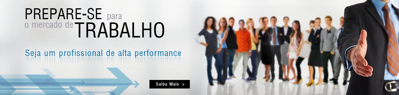 Prepare-se para o mercado de trabalho - Seja um profissional de alta performance