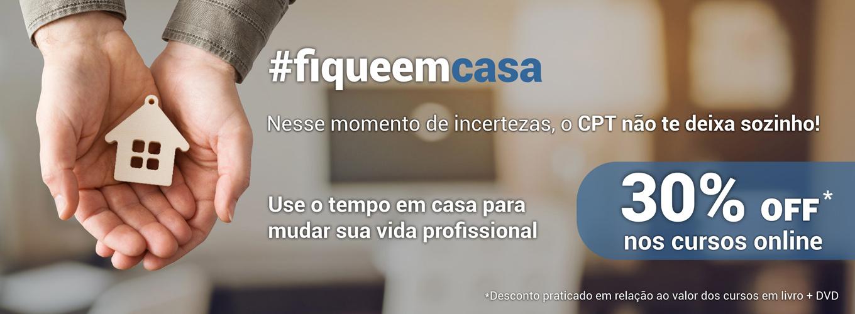 #fiqueemcasa Nesse momento de incertezas, o CPT não te deixa sozinho! Use o tempo em casa para mudar sua vida profissional!