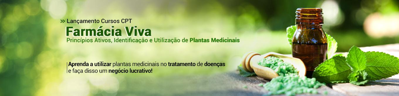 Lançamento Cursos CPT Farmácia Viva - Princípios Ativos, Identificação e Utilização de Plantas Medicinais. Aprenda a utilizar plantas medicinais no tratamento de doenças e faça disso um negócio lucrativo!