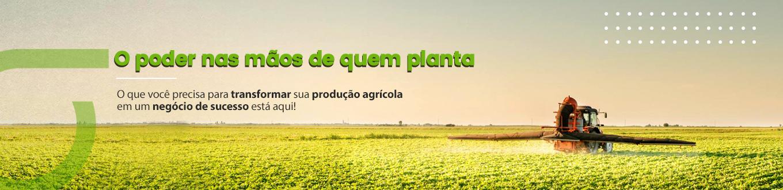 O poder nas mãos de quem planta! O que você precisa para transformar sua produção agrícola em um negócio de sucesso está aqui!