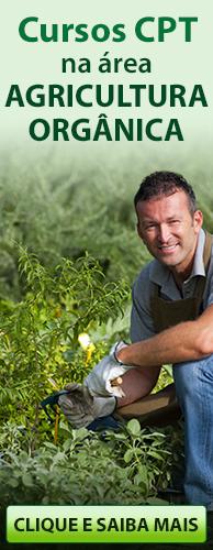 Conheça os Cursos CPT na área Agricultura Orgânica. Clique aqui.