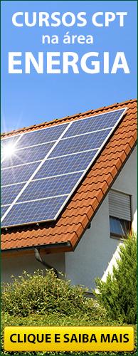 Conheça os Cursos CPT na área Energia Alternativa. Clique aqui.