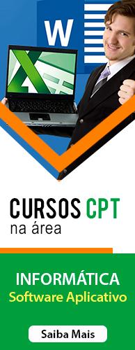 Conheça os Cursos CPT na área Software Aplicativo. Clique aqui.