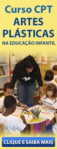 Curso CPT Artes Plásticas na Educação Infantil. Clique aqui e conheça!