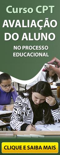 Curso CPT Avaliação do Aluno no Processo Educacional - Fundamental e Médio. Clique aqui e conheça!