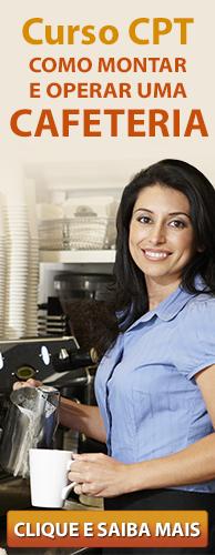 Curso CPT Como Montar e Operar uma Cafeteria. Clique aqui e conheça!