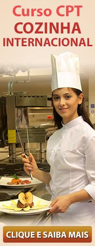 Curso CPT Cozinha Internacional - Parte 1. Clique aqui e conheça!