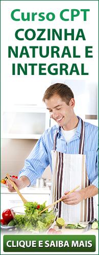 Curso CPT Cozinha Natural e Integral. Clique aqui e conheça!