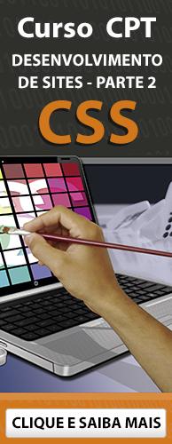 Curso CPT Desenvolvimento de Sites - parte 2 - CSS. Clique aqui e conheça!