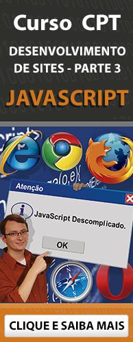 Curso CPT Desenvolvimento de Sites - Parte 3 - JavaScript. Clique aqui e conheça!