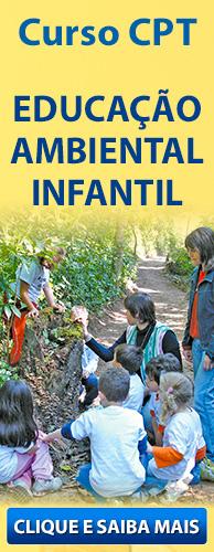 Curso CPT Educação Infantil - Educação Ambiental Infantil. Clique aqui e conheça!