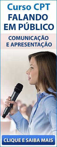 Curso CPT Falando em Público - Comunicação e Apresentação. Clique aqui e conheça!