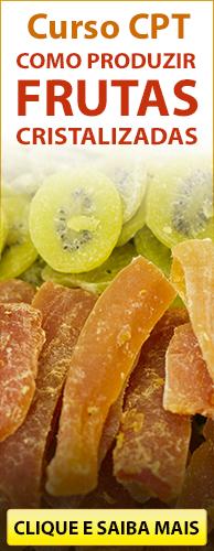 Curso CPT Como Produzir Frutas Cristalizadas. Clique aqui e conheça!