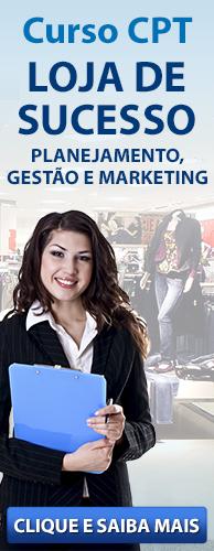 Curso CPT Loja de Sucesso - Planejamento, Gestão e Marketing. Clique aqui e conheça!