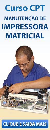Curso CPT Manutenção de Impressora Matricial. Clique aqui e conheça!