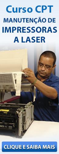 Curso CPT Manutenção de Impressoras a Laser. Clique aqui e conheça!