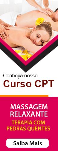 Curso CPT Massagem Relaxante e Terapia com Pedras Quentes. Clique aqui e conheça!