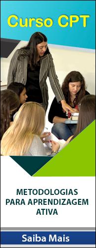 Curso CPT Metodologias para Aprendizagem Ativa. Clique aqui e conheça!