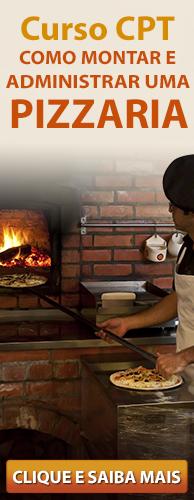 Curso CPT Como Montar e Administrar uma Pizzaria. Clique aqui e conheça!