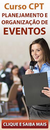 Curso CPT Planejamento e Organização de Eventos. Clique aqui e conheça!