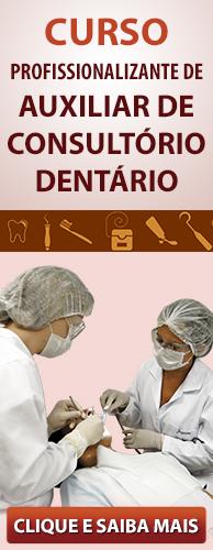 Curso Profissionalizante de Auxiliar de Consultório Dentário do CPT. Clique aqui e conheça!