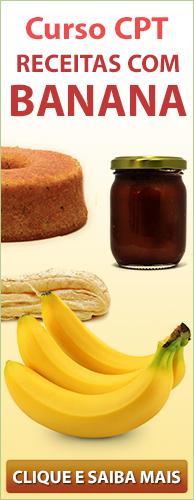 Curso CPT Receitas com Banana. Clique aqui e conheça!