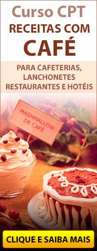 Curso CPT Receitas com Café para Cafeterias, Lanchonetes, Restaurantes e Hotéis. Clique aqui e conheça!
