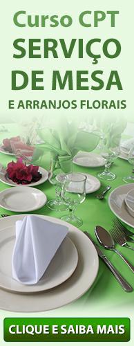 Curso CPT Serviço de Mesa e Arranjos Florais. Clique aqui e conheça!