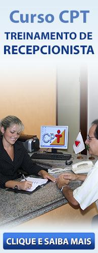 Curso CPT Treinamento de Recepcionista. Clique aqui e conheça!