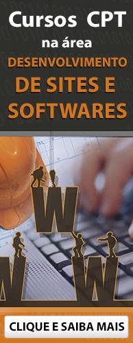 Conheça os Cursos CPT na área Desenvolvimento de Sites e Softwares. Clique aqui.